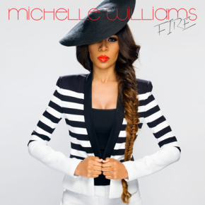 "Michelle Williams Releases New Single ""Fire"""