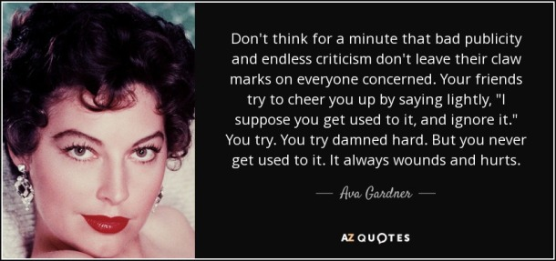 quote-don-t-think-for-a-minute-that-bad-publicity-and-endless-criticism-don-t-leave-their-ava-gardner-45-6-0623